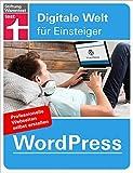 WordPress: Professionelle Webseiten selbst erstellen (Digitale Welt für Einsteiger)