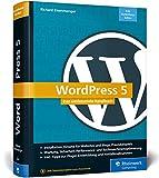 WordPress 5: Das umfassende Handbuch. Vom Einstieg bis zu fortgeschrittenen Themen: WordPress-Themes, Plug-ins, SEO, Sicherheit u.v.m.